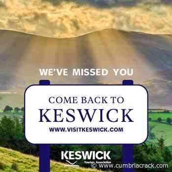 """Keswick Tourism Association launches campaign to encourage visitors to """"Come Back To Keswick"""" - Cumbria Crack"""