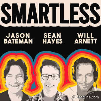 Jason Bateman, Will Arnett & Sean Hayes Launch 'Smartless' Podcast - Deadline