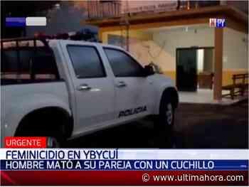 Una mujer es asesinada por su pareja de una puñalada en Ybycuí - ÚltimaHora.com