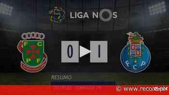 O resumo do P. Ferreira-FC Porto - Record