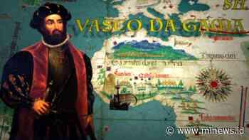 Cerita Vasco da Gama Bantai Kaum Muslim hingga Mati Gegara Malaria - MINEWS