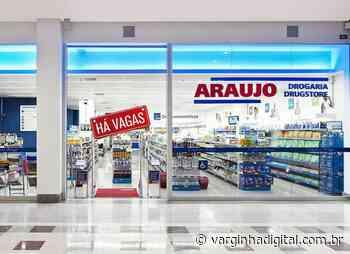 Drogaria Araujo oferece várias vagas de emprego para Varginha. Veja como se candidatar - Varginha Digital