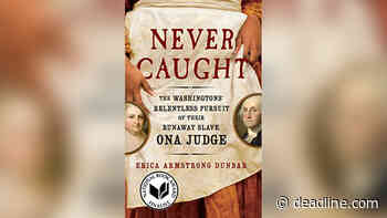 Erica Armstrong Dunbar's 'Never Caught' Book Getting Feature Treatment From Provenance Films - Deadline