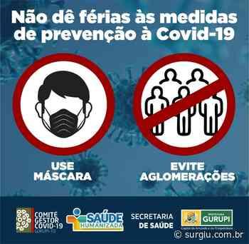 Prefeitura de Gurupi alerta: Em julho não dê férias às medidas de prevenção à Covid-19 - Surgiu