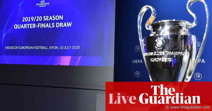 Champions League 2020 quarter-final and semi-final draw – live!