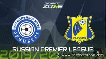 2019-20 Russian Premier League – Orenburg vs Rostov Preview & Prediction - The Stats Zone