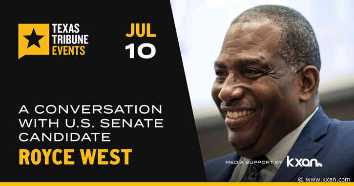 LIVE: Texas Tribune sits down with Royce West, Democratic U.S. Senate candidate, ahead of Texas' runoff election