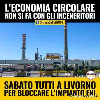 """Irene Galletti (M5S) e rifiuti: """"Sabato tutti a Livorno per bloccare l'impianto Eni"""" - Livorno Press"""