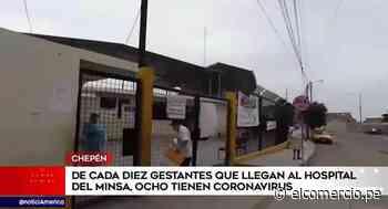 Chepén: de cada 10 gestantes que llegan al hospital 8 tienen COVID-19 - El Comercio Perú
