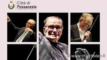 Fossacesia rende omaggio al genio di Morricone con un concerto - ChietiToday