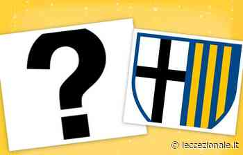 Covid-19, un membro del Parma positivo - Leccezionale Salento