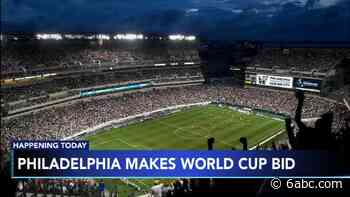 Philadelphia makes bid to host 2026 FIFA World Cup - WPVI-TV