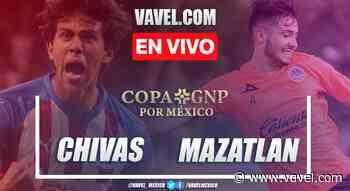 Chivas vs Mazatlán: EN VIVO online en Copa México (1-0): Chivas en ventaja - VAVEL México