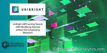 UniBright (UBT) working Towards 2030 Manifesting Potential without Over Complicating Blockchain - The Cryptocurrency Analytics
