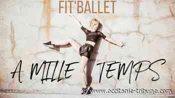 Argeles-sur-Mer - Fit'Ballet à Mille Temps : danse classique et fitness s'invitent au Château Valmy - OCCITANIE tribune