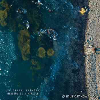 Album Review: Julianna Barwick – Healing is a Miracle - mxdwn.com