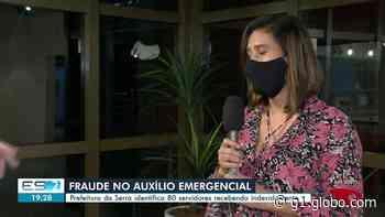 Mais de 80 servidores da Serra, ES, receberam auxílio emergencial de R$ 600 - G1