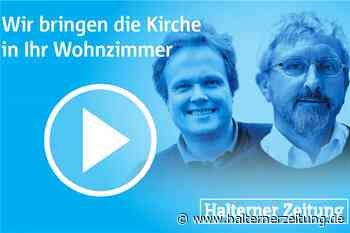 Per Videostream: Gottesdienste am 12. Juli in Haltern am See - Halterner Zeitung