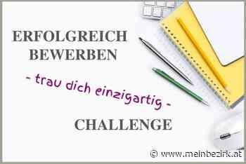 Job & Karriere: Erfolgreich bewerben - trau Dich einzigartig / Kostenlose Online Challenge von 29.06.-03.07.2020 - meinbezirk.at