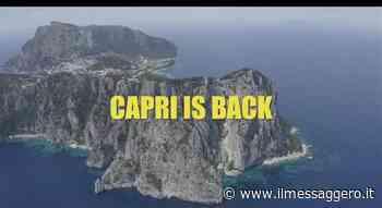 Capri is back, un video per il turismo che riparte sull'isola azzurra - Il Messaggero
