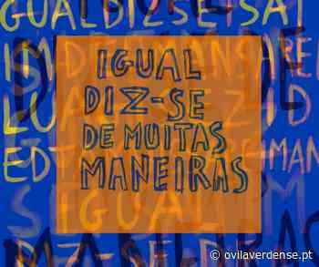 BRAGA - Open Call apela à participação de Braga em espectáculo de comunidade 'Igual diz-se de muitas maneiras' - OVilaverdense
