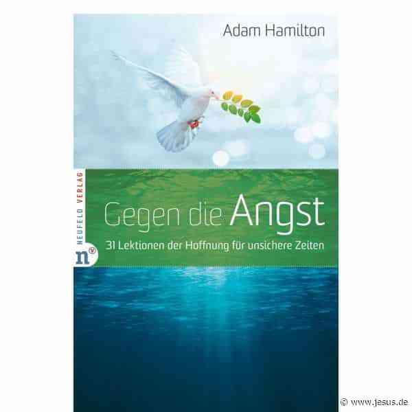 """Adam Hamilton: """"Gegen die Angst"""""""
