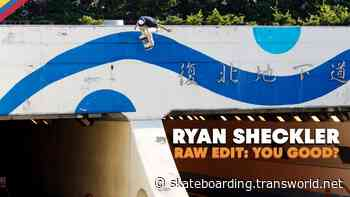Raw Edit: Ryan Sheckler YOU GOOD? Video Part