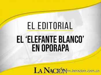 El 'elefante blanco' en Oporapa • La Nación - La Nación.com.co