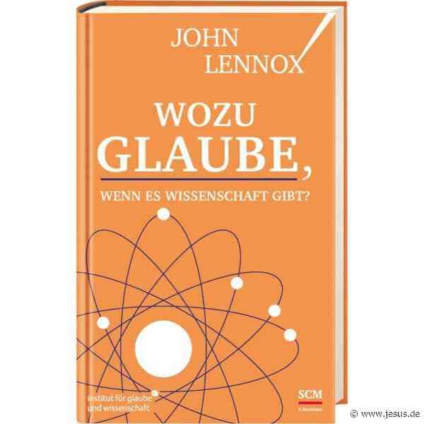 "John Lennox: ""Wozu Glaube, wenn es Wissenschaft gibt?"""