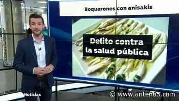 Detenidos los dueños de una empresa de Granada por vender boquerones en vinagre con anisakis - Antena 3 Noticias
