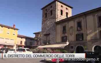 In Valle Cavallina il distretto del commercio Delle Torri - L'Eco di Bergamo