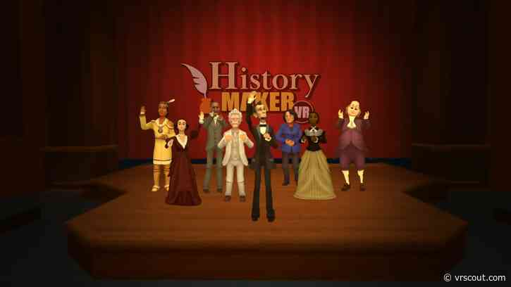 Educational VR App 'HistoryMaker VR' Has Students Performing As Famous Figures From U.S. History