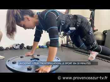 La Ciotat : L'électrostimulation, du sport en 20 minutes - PROVENCE AZUR
