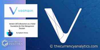 Vechain (VET) Blockchain as a Viable Foundation for Risk Management Solution - The Cryptocurrency Analytics
