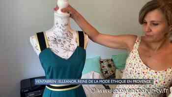 Ventabren : Elleanor, reine de la mode éthique en Provence - PROVENCE AZUR