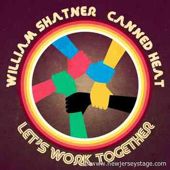 """William Shatner Joins Canned Heat On New Version Of """"Let's Work Together"""" - New Jersey Stage"""