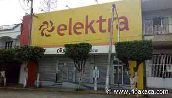 Cierran Elektra en Loma Bonita por desacatar medidas sanitarias - RIOaxaca