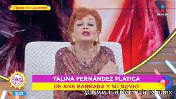 """""""Peque, te lo mereces"""", Talina Fernández le envía mensaje a Ana Bárbara tras su compromiso (VIDEO) - Radio Fórmula"""