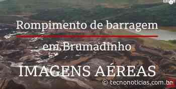 Vídeo de Brumadinho e do rompimento da Barragem ganham as redes sociais - Tecno Notícias
