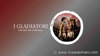 I GLADIATORI – GLI EROI DEL COLOSSEO in mostra ad Arese   MSD - MSD - masedomani.com