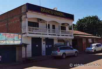 Sucursal del Banco Unión en San Matías no atenderá al público por segunda semana - EL DEBER