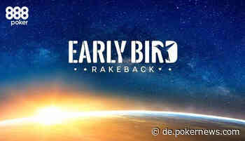 Das Early Bird Rakeback bei 888poker