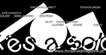 Três a Solo de regresso à Povoa de Varzim - thresholdmagazine.pt