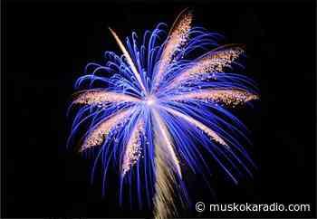 Bracebridge Getting Serious About Fireworks - The Bay 88.7FM #WeAreMuskoka - Hunters Bay Radio