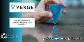 Verge (XVG) Community on Blockchain Hoping to be Listed in Binance US - The Cryptocurrency Analytics