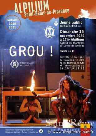 Grou ! - 15/11/2020 - Saint-Remy-De-Provence - Frequence-Sud.fr