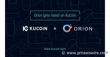Orion Protocol (ORN) Wins KuCoin Community Vote DeFi Session, Trading and Staking Services to be Opened - PRNewswire