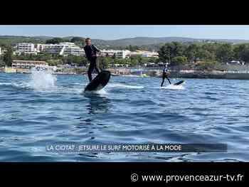 La Ciotat : Le jetsurf, le surf motorisé à la mode - PROVENCE AZUR