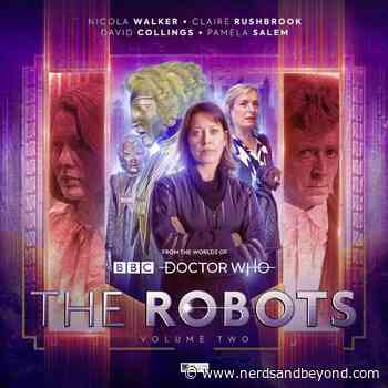 Liv and Tula Chenka Are Back in Big Finish 'The Robots: Volume Two' - Nerds and Beyond