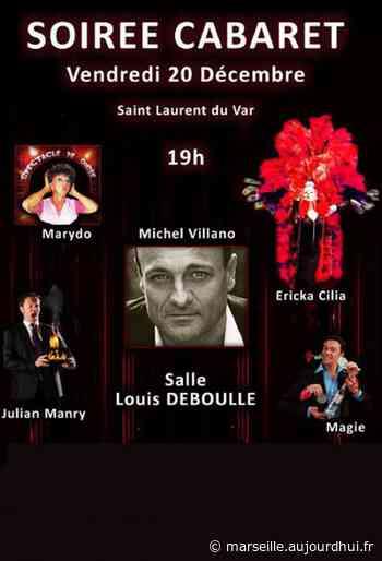 SOIREE CABARET - SALLE LOUIS DEBOULLE, St Laurent Du Var, 06700 - Sortir à Marseille - Le Parisien Etudiant - Le Parisien Etudiant